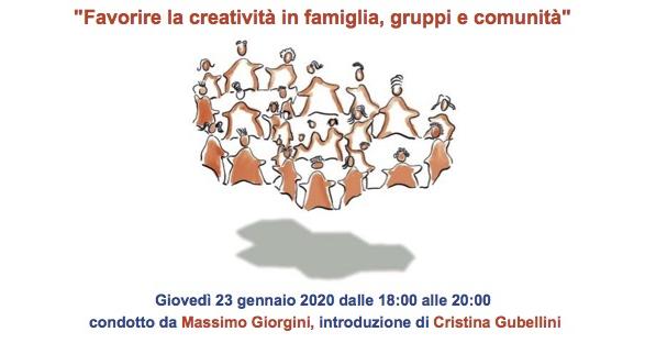 Incontro Favorire la creatività in famiglia, gruppi e comunità 23 gennaio 2020 Massimo Giorgini
